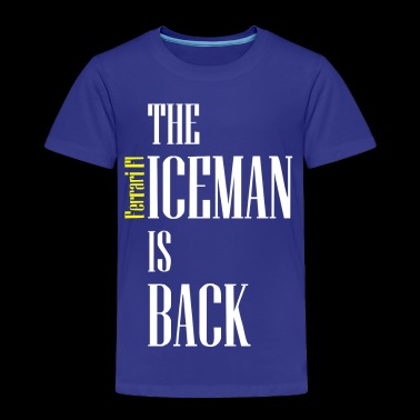 meme Iceman Is Back - Toddler Premium T-Shirt