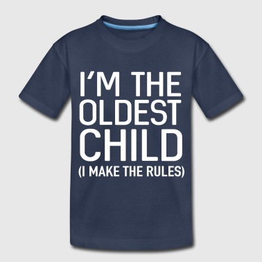 I'm the oldest child. I make the rules - Toddler Premium T-Shirt
