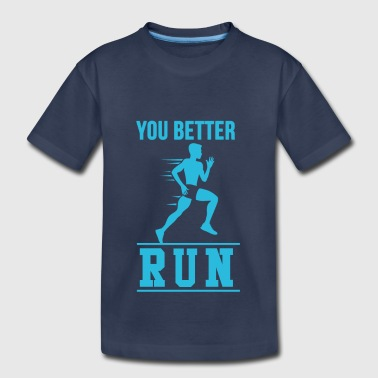 Better Run - Toddler Premium T-Shirt