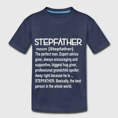 Stepfather Definition - Toddler Premium T-Shirt