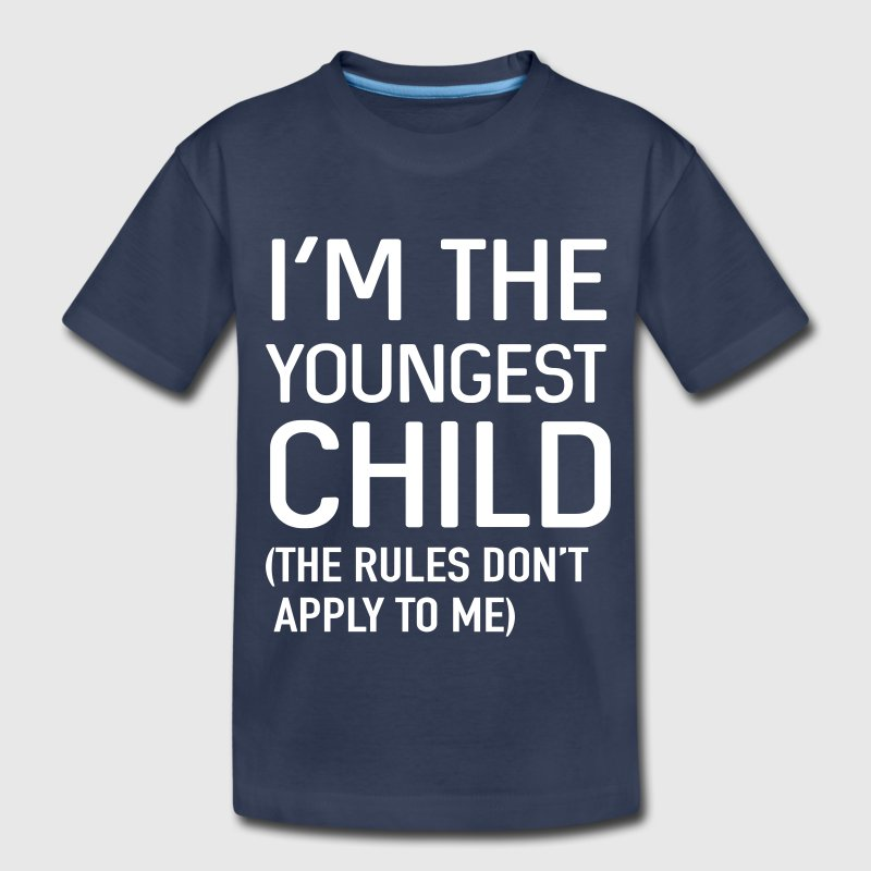 I'm the youngest child. No rules - Toddler Premium T-Shirt