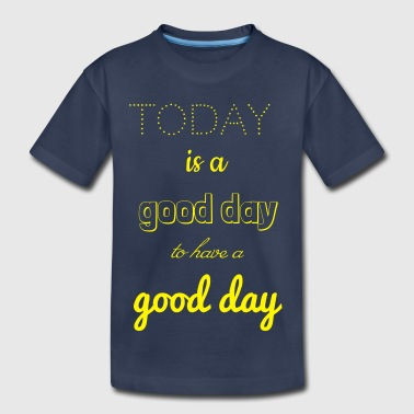 toda is a good day - Toddler Premium T-Shirt