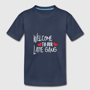 Emma Welcome To Our Latte Gang - Toddler Premium T-Shirt