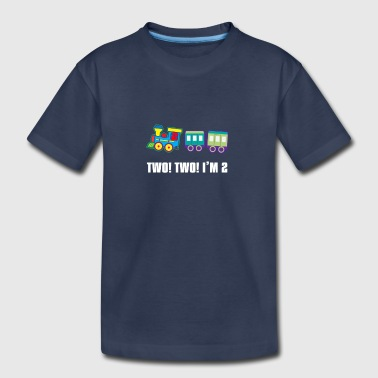 Two Two! Two! I'm 2 - Toddler Premium T-Shirt