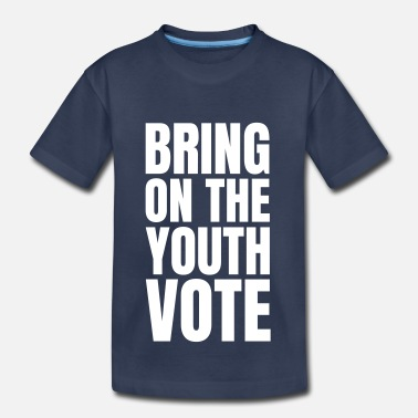 Democracy Text: Bring on the youth vote - Toddler Premium T-Shirt
