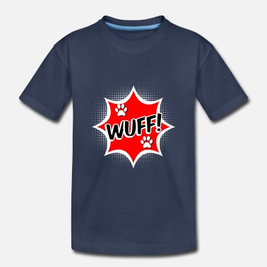Wuff WUFF - Toddler Premium T-Shirt