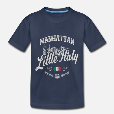 Little Italy New York Little Italy - Toddler Premium T-Shirt