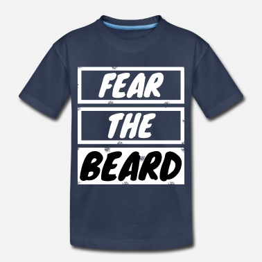 Beard beard - Fear the beard - Toddler Premium T-Shirt