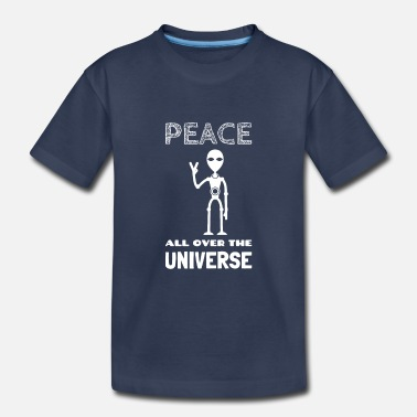 Martian Peace all over the universe alien - Toddler Premium T-Shirt