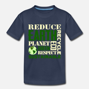 Earth Day Earth Day Green Sustainable Tshirts - Toddler Premium T-Shirt