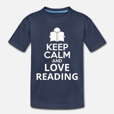 Reading Keep Calm And Love Reading - Toddler Premium T-Shirt