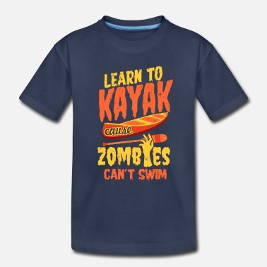 Funny Halloween Learn to kayak cause zombies cant swim - Toddler Premium T-Shirt