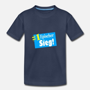 Germany # 1 Epischier victorious! - Toddler Premium T-Shirt