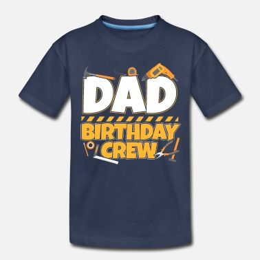 Dad Birthday Gift Father Child Crew