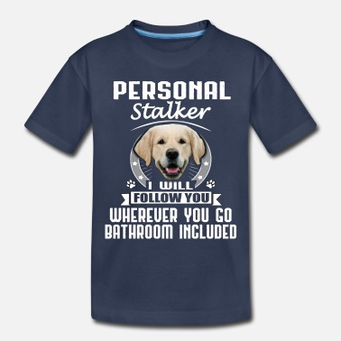 Bathroom Golden Retriever - Funny Dog - Stalker - Toddler Premium T-Shirt