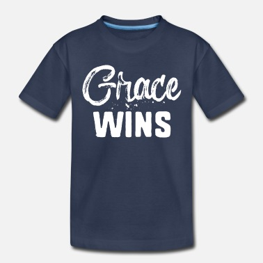 Yourself Grace Wins - Toddler Premium T-Shirt