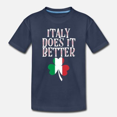 Italy Funny Italy Does It Better - Toddler Premium T-Shirt