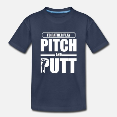 Pitch Pitch and Putt Pitch and Putt Pitch and Putt - Toddler Premium T-Shirt