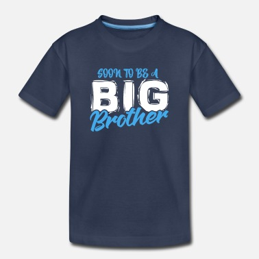Soon To Be A Big Brother - Toddler Premium T-Shirt