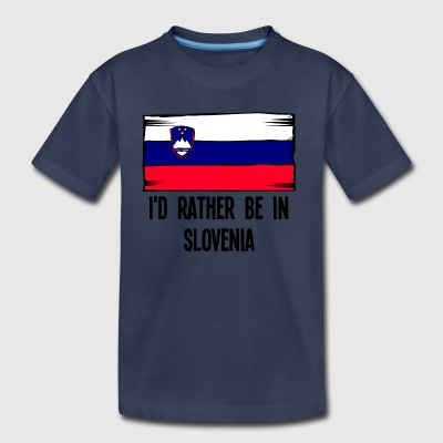 I'd Rather Be In Slovenia - Toddler Premium T-Shirt