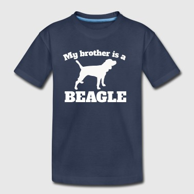 My Brother Is A Beagle - Toddler Premium T-Shirt