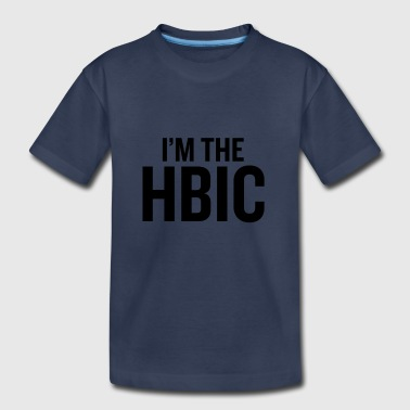 I m the HBIC Black - Toddler Premium T-Shirt