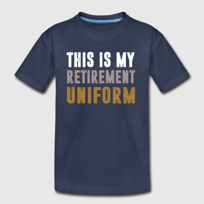 This Is My Retirement Uniform - Toddler Premium T-Shirt