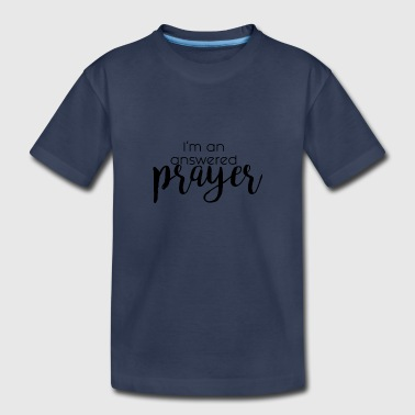 Answered Prayer - Toddler Premium T-Shirt