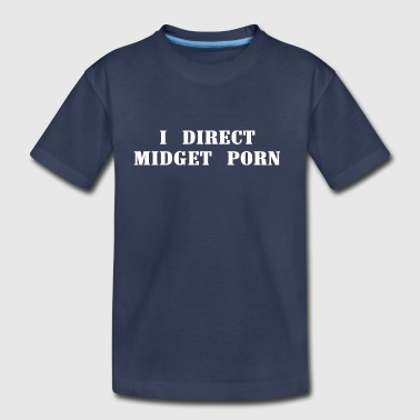 I direct midget porn - Toddler Premium T-Shirt