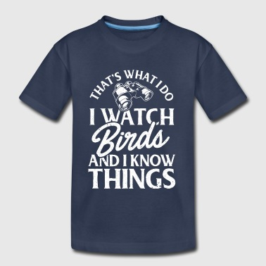 Watch Birds Bird Lover Birdwatching Birding Birder - Toddler Premium T-Shirt