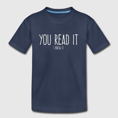 You read it i know it - Toddler Premium T-Shirt