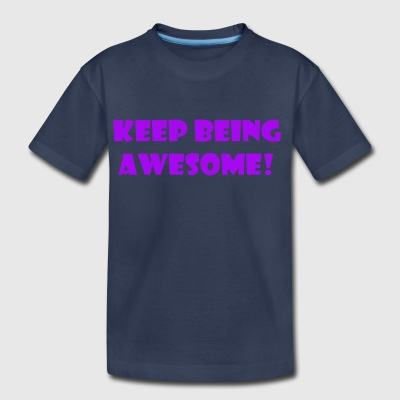 being awesome - Toddler Premium T-Shirt
