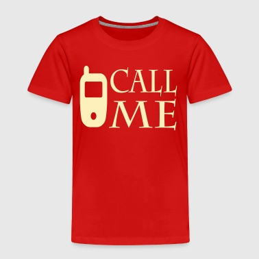 Call me - Toddler Premium T-Shirt