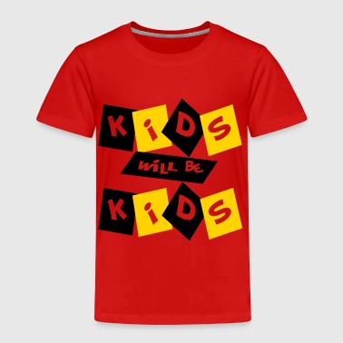 Kids Will Be Kids, Cut Out - Toddler Premium T-Shirt