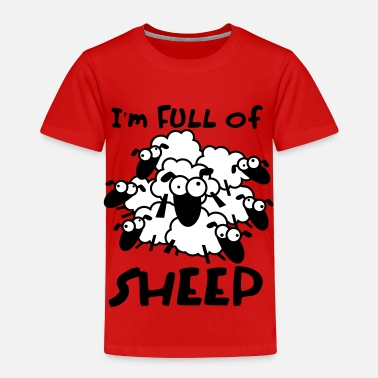 Sheep Full of Sheep Animal Shirt - Toddler Premium T-Shirt