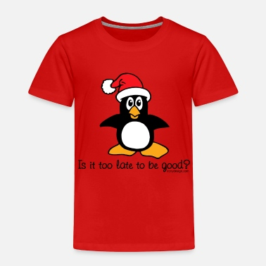 Penguin Image Is It Too Late To Be Good? - Toddler Premium T-Shirt