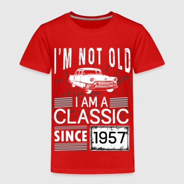 I'm not old I'm a classic since 1957 - Toddler Premium T-Shirt