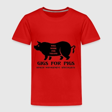 Gigs for Pigs - Toddler Premium T-Shirt