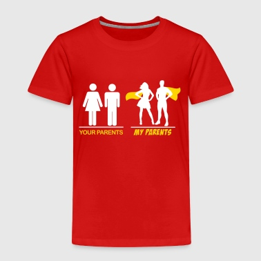 Your parents - My parents - Toddler Premium T-Shirt