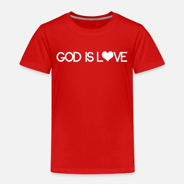 God Love God is love - Toddler Premium T-Shirt