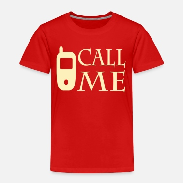 Phone Call me - Toddler Premium T-Shirt
