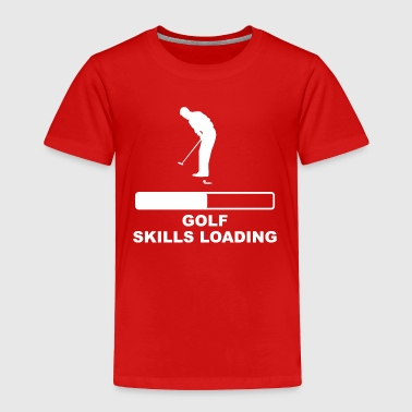Golf Skills Loading - Toddler Premium T-Shirt
