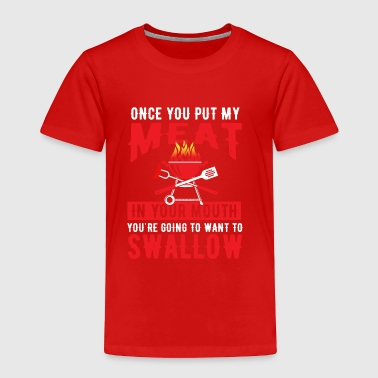 Meat in your mouth swallow - barbecue - Toddler Premium T-Shirt
