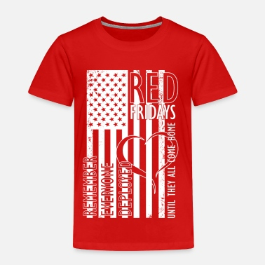 Support Our Troops RED Fridays Back - Toddler Premium T-Shirt