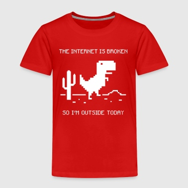 Broken The internet is broken - Toddler Premium T-Shirt