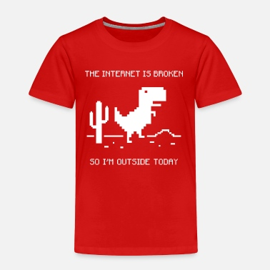 Internet The internet is broken - Toddler Premium T-Shirt