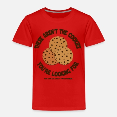 Scam 'These Aren't The Cookies You're Looking For...' - Toddler Premium T-Shirt
