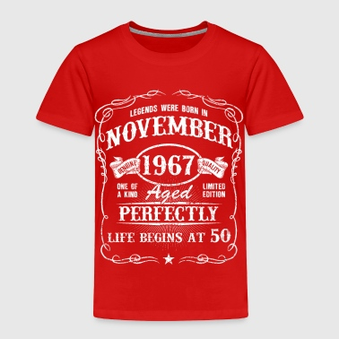 1967 Born in November 1967 Legends were born in Novmber - Toddler Premium T-Shirt