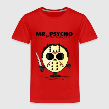 MR PSYCHO - Toddler Premium T-Shirt