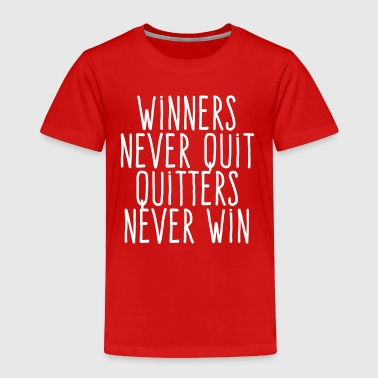 winners never quit - Toddler Premium T-Shirt